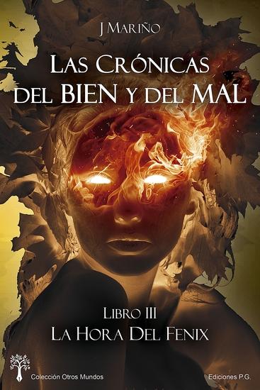 La hora del Fénix - Las Crónicas del Bien y del Mal - Libro III - cover