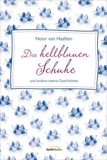 Die hellblauen Schuhe - und andere wahre Geschichten - cover