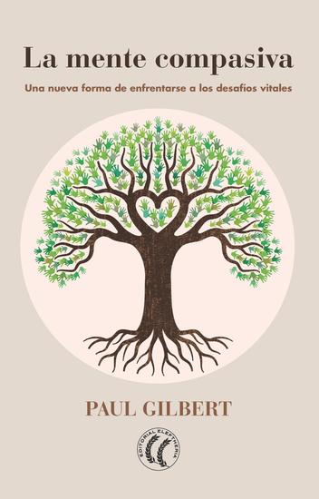 La mente compasiva - Una nueva forma de enfrentarse a los desafíos vitales - cover