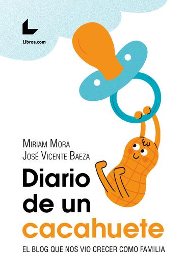 Diario de un cacahuete - El blog que nos vio crecer como familia - cover