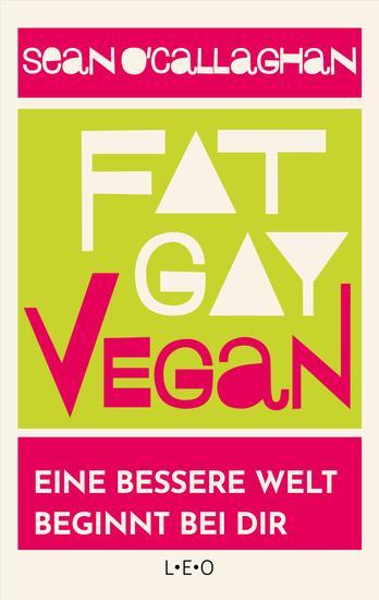 Fat Gay Vegan - Eine bessere Welt beginnt bei dir - cover