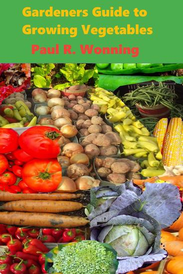 Gardeners Guide to Growing Vegetables - Gardener's Guide to Growing Your Vegetable Garden #22 - cover