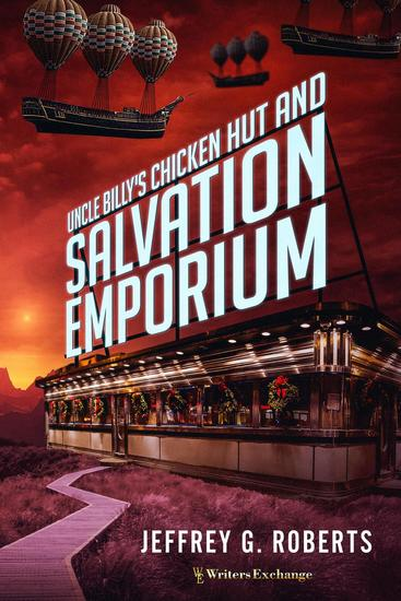 Uncle Billy's Chicken Hut and Salvation Emporium - cover