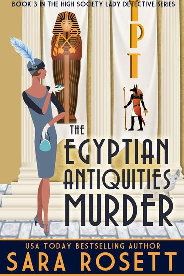 The Egyptian Antiquities Murder - High Society Lady Detective #3 - cover