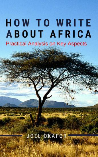 How to Write About Africa: Practical Analysis on Key Aspects - cover