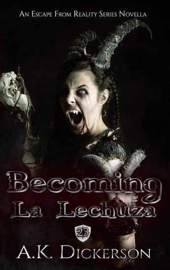 Becoming La Lechuza - Escape From Reality Series #23 - cover
