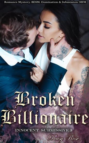 Innocent Submissive 3 Broken Billionaire - Innocent Submissive #3 - cover