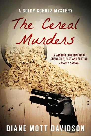 The Cereal Murders: A Culinary Murder Mystery - Goldy Schulz #3 - cover