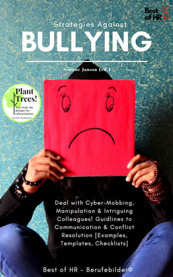 Strategies against Bullying - Deal with Cyber-Mobbing Manipulation & Intriguing Colleagues! Guidlines to Communication & Conflict Resolution [Examples Templates Checklists] - cover