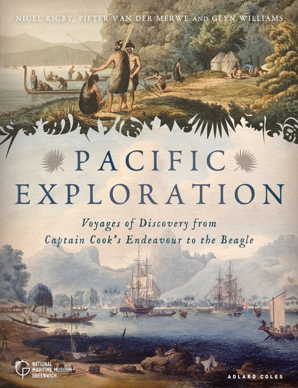 Pacific Exploration - Voyages of Discovery from Captain Cook's Endeavour to the Beagle - cover