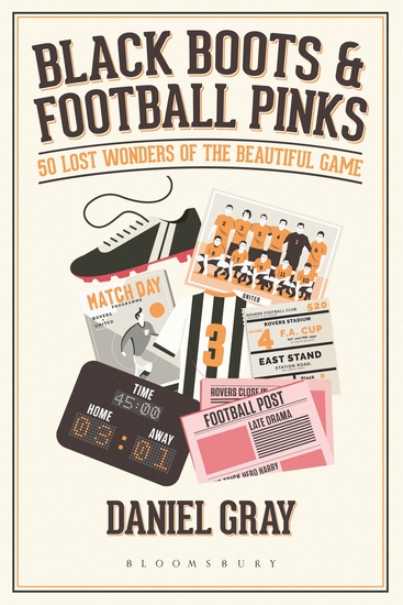 Black Boots and Football Pinks - 50 Lost Wonders of the Beautiful Game - cover