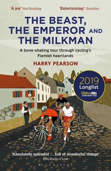 The Beast the Emperor and the Milkman - A Bone-shaking Tour through Cycling's Flemish Heartlands - cover