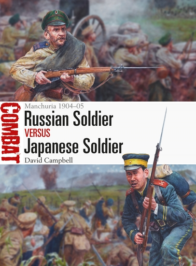 Russian Soldier vs Japanese Soldier - Manchuria 1904–05 - cover