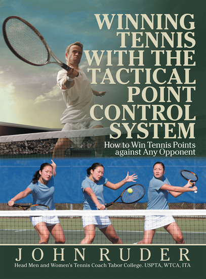Winning Tennis with the Tactical Point Control System - How to Win Tennis Points Against Any Opponent - cover