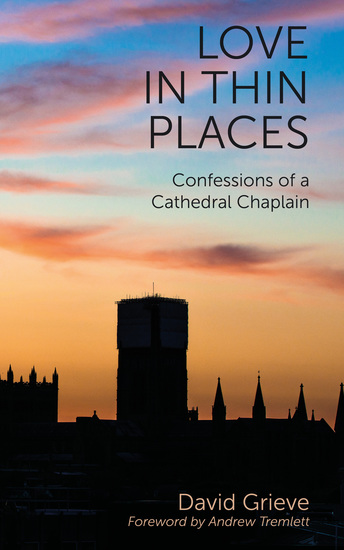 Love in Thin Places - Confessions of a Cathedral Chaplain - cover