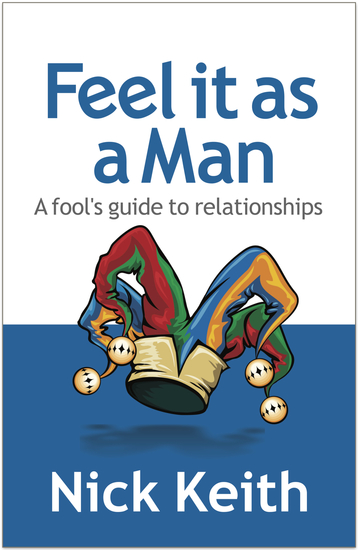 Feel it as a Man - A fool's guide to relationships - cover