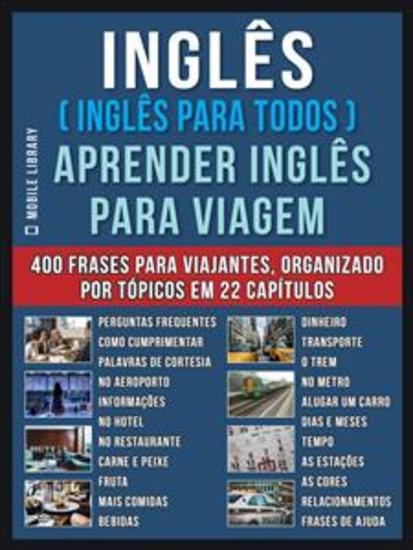 Inglês ( Inglês Para Todos ) Aprender Inglês Para Viagem - Livro bilingue Inglês Português com o vocabulário essencial em Inglês - 400 frases de inglês para iniciantes e viajantes - cover