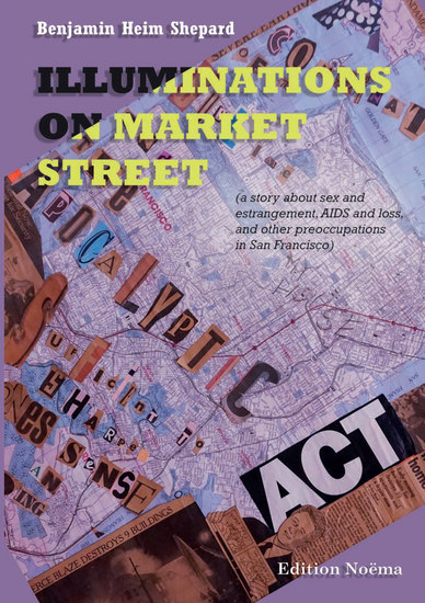 Illuminations on Market Street - (a story about sex and estrangement AIDS and loss and other preoccupations in San Francisco) - cover