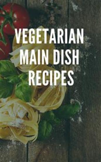 Vegetarian Main Dish Recipes - cover