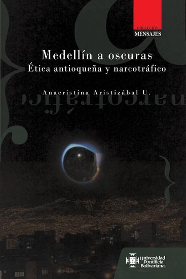 Medellín a oscuras - Ética antioqueña y narcotráfico - cover