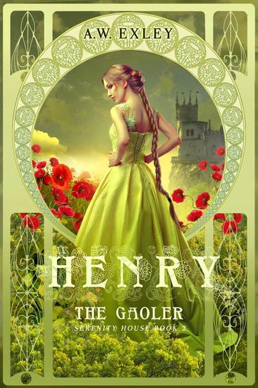 Henry The Gaoler - Serenity House #2 - cover