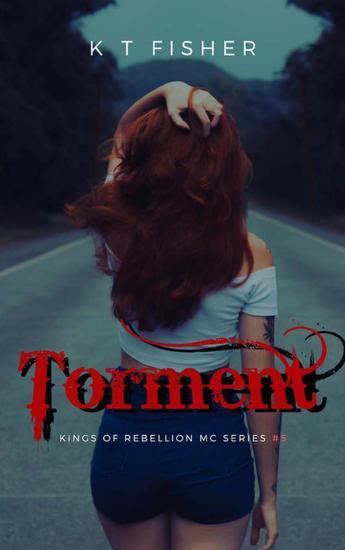 Torment - Kings of Rebellion MC #5 - cover