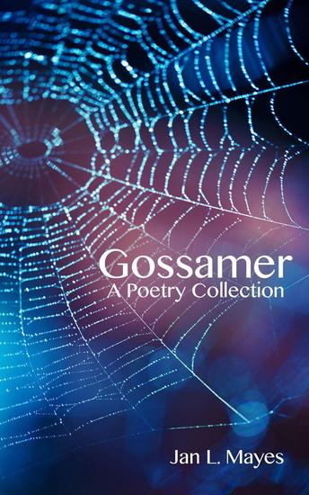 Gossamer: A Poetry Collection - cover