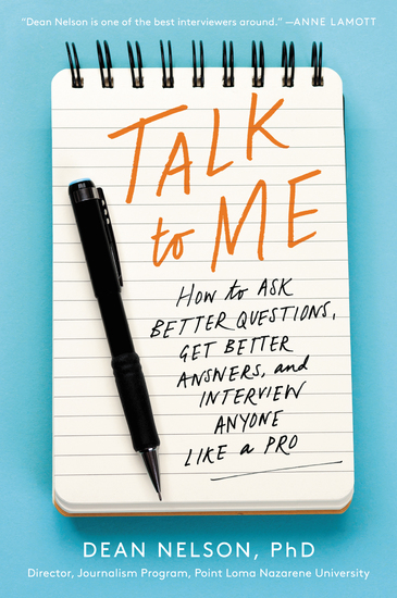 Talk to Me - How to Ask Better Questions Get Better Answers and Interview Anyone Like a Pro - cover