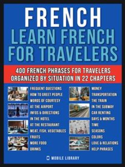 French - Learn French for Travelers - A French for Beginners Workbook with 400 Essential French Phrases for Beginners and Travel - cover