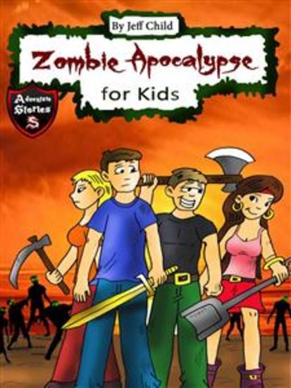 Zombie Apocalypse for Kids - Four Teenagers on a Dangerous Journey (Kids' Adventure Stories) - cover