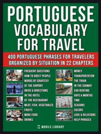 Portuguese Vocabulary for Travel - A Portuguese phrase book and dictionary workbook with 400 essential words and phrases in Portuguese for beginners - cover