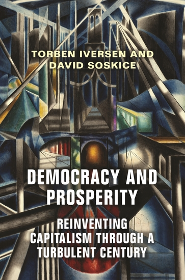 Democracy and Prosperity - Reinventing Capitalism through a Turbulent Century - cover