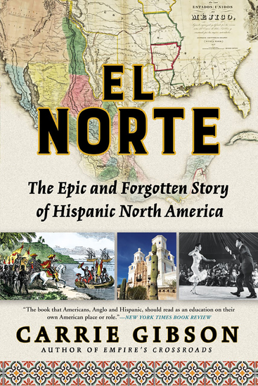 El Norte - The Epic and Forgotten Story of Hispanic North America - cover