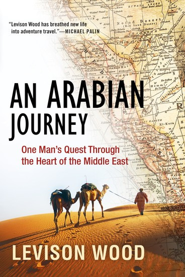 An Arabian Journey - One Man's Quest Through the Heart of the Middle East - cover