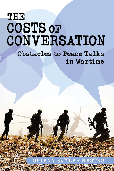 The Costs of Conversation - Obstacles to Peace Talks in Wartime - cover