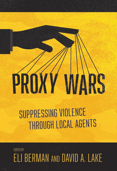 Proxy Wars - Suppressing Violence through Local Agents - cover