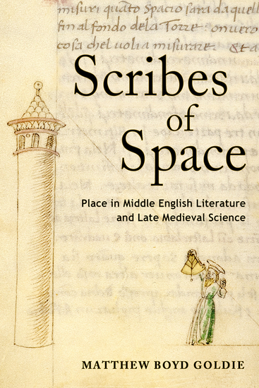 Scribes of Space - Place in Middle English Literature and Late Medieval Science - cover