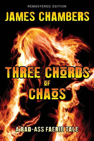 Three Chords of Chaos - A Bad-Ass Faerie Tale - cover