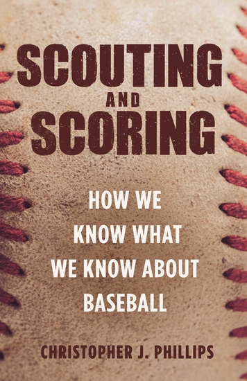 Scouting and Scoring - How We Know What We Know about Baseball - cover
