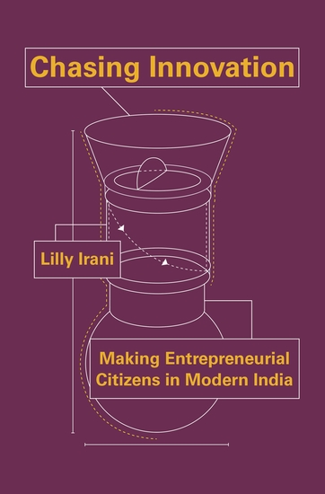 Chasing Innovation - Making Entrepreneurial Citizens in Modern India - cover