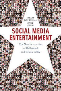 Social Media Entertainment - The New Intersection of Hollywood and Silicon Valley