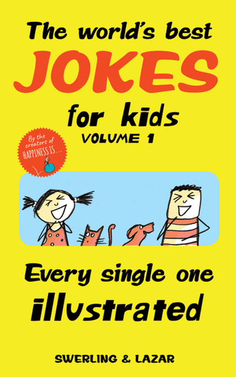 The World's Best Jokes for Kids Volume 1 - Every Single One Illustrated - cover