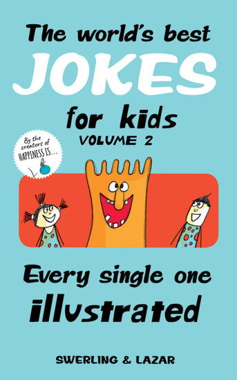 The World's Best Jokes for Kids Volume 2 - Every Single One Illustrated - cover