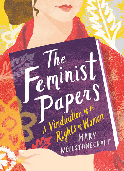 The Feminist Papers - A Vindication of the Rights of Women - cover