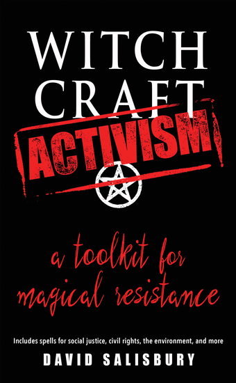 Witchcraft Activism - A Toolkit for Magical Resistance (Includes Spells for Social Justice Civil Rights the Environment and More) - cover