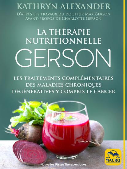 La thérapie nutritionnelle Gerson - Les traitements complémentaires des maladies chroniques dégénératives y compris le cancer - cover