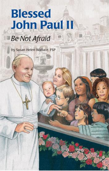 Blessed John Paul II - Be Not Afraid - cover