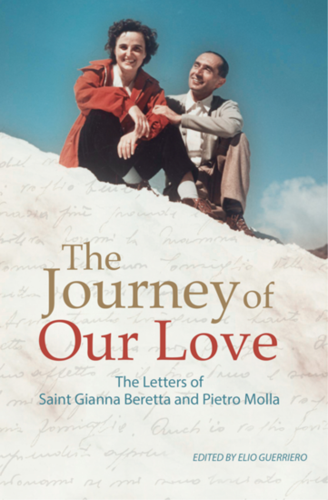 The Journey of Our Love: The Letters of Saint Gianna Beretta and Pietro Molla - The Letters of Saint Gianna Beretta and Pietro Molla - cover