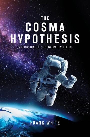 The Cosma Hypothesis - Implications of the Overview Effect - cover