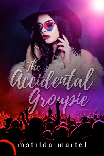 The Accidental Groupie - cover